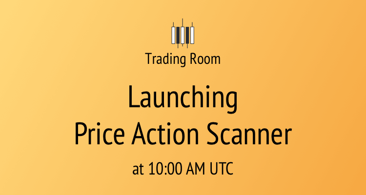 Launching Price Action Scanner - Trading Room